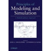 Principles of Modeling and Simulation by John A. Sokolowski