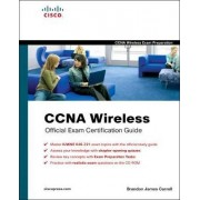 CCNA Wireless Official Exam Certification Guide (CCNA IUWNE 640-721) by Brandon Carroll