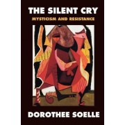 The Silent Cry by Dorothee Soelle