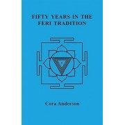 Fifty Years in the Feri Tradition by Cora Anderson