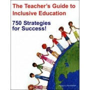 The Teacher's Guide to Inclusive Education by Peggy A. Hammeken