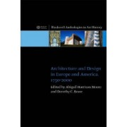Architecture and Design in Europe and America, 1750-2000 by Abigail Harrison-Moore