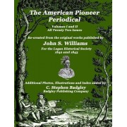 The American Pioneer Periodical: Volumes I and II