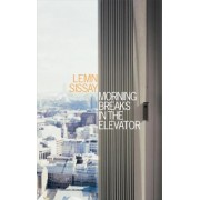Morning Breaks In The Elevator by Lemn Sissay