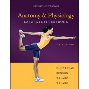 Anatomy & Physiology Laboratory Textbook Essentials Version by Stanley E. Gunstream
