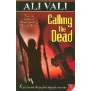 Calling the Dead by Ali Vali
