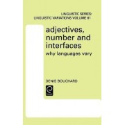 Adjectives, Number and Interfaces by Denis Bouchard