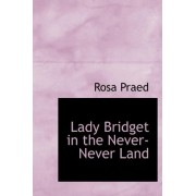 Lady Bridget in the Never-Never Land by Rosa Praed