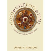 Gold and Gilt, Pots and Pins by David A. Hinton