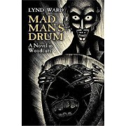 Mad Man's Drum by Lynd Ward