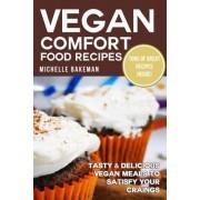Vegan Comfort Food Recipes by Michelle Bakeman