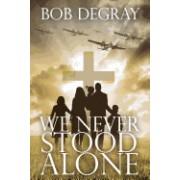 We Never Stood Alone