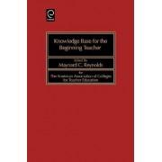 Knowledge Base for the Beginning Teacher by Maynard C. Reynolds
