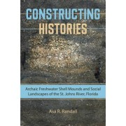 Constructing Histories: Archaic Freshwater Shell Mounds and Social Landscapes of the St. Johns River, Florida