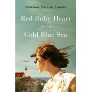 Red Ruby Heart in a Cold Blue Sea by Morgan Callan Rogers