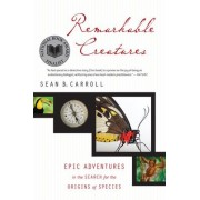 Remarkable Creatures by Sean Carroll