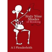Sixty Nine Shades of Bonking by Allan Plenderleith
