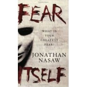 Fear Itself by Jonathan Nasaw