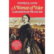 A Woman of Valor by Stephen B. Oates