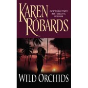 Wild Orchids by Karen Robards