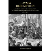 After Redemption by John M. Giggie
