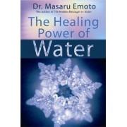 The Healing Power of Water by Masaru Emoto