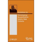 Guidelines for Developing Quantitative Safety Risk Criteria by Center for Chemical Process Safety (CCPS)