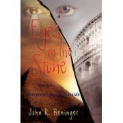 Eyes in the Stone by John R Heninger