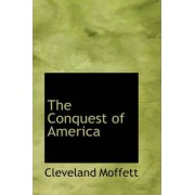 The Conquest of America by Cleveland Moffett