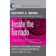 Inside the Tornado by Geoffrey A. Moore