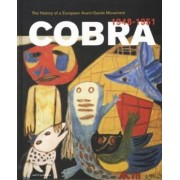 Cobra. The History of a European Avant-Garde Movement (1948-1951) by Willemijn Stokvis