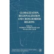 Globalization, Regionalization and Cross-Border Regions 2002 by Markus Perkmann