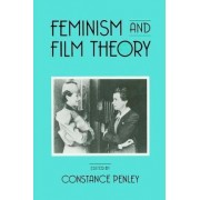 Feminism and Film Theory by Constance Penley