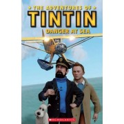 The Adventures of Tintin - Danger at Sea - Level 2 Mid-Beginner by Nicole Taylor