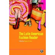 The Latin American Fashion Reader by Regina A. Root