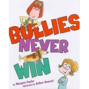 Bullies Never Win by Margery Cuyler