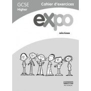 Expo (AQA & OCR) GCSE French Higher Workbook by Julie Green