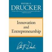 Innovation and Entrepreneurship by Peter F Drucker