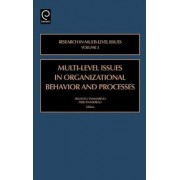 Multi Level Issues in Organizational Behavior and Processes by Francis J. Yammarino