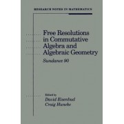 Free Resolutions in Commutative Algebra and Algebraic Geometry by David Eisenbud