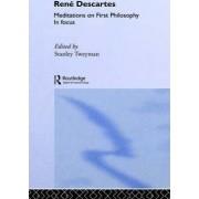 Rene Descartes' Meditations on First Philosophy in Focus by Rene Descartes
