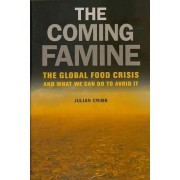 The Coming Famine by Julian Cribb