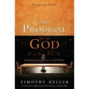 The Prodigal God Discussion Guide by Timothy Keller