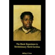 Black Experience in Revolutionary North Carolina by Jeffrey J. Crow