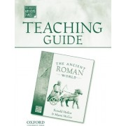 Teaching Guide to the Ancient Roman World by University Ronald Mellor