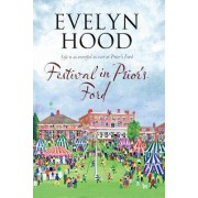 Festival in Prior's Ford - A Cosy Saga of Scottish Village Life by Evelyn Hood