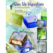 Glass Tile Inspirations for Kitchens and Baths by Patricia McMillan