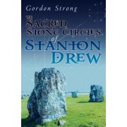 The Sacred Stone Circles of Stanton Drew by Gordon Strong