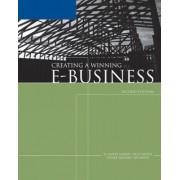 Creating a Winning E-Business by H. Albert Napier