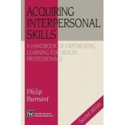 Acquiring Interpersonal Skills by Philip Burnard
